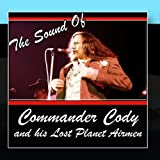 The Sound Of Commander Cody And His Lost Planet Airmen by Commander Cody And His Lost Planet Airmen