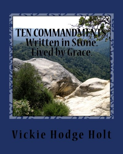 Written in Stone...the Ten Commandments...lived by Grace