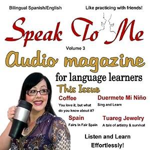 Speak to Me Spanish, Volume 3 Speech
