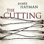 The Cutting | James Hayman