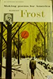ROBERT FROST, MAKING POEMS FOR AMERICA, BY GORHAM MUNSON.
