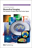 img - for Biomedical Imaging: The Chemistry of Labels, Probes and Contrast Agents (Drug Discovery) book / textbook / text book