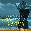 Summer Crossing: A Novel Audiobook by Truman Capote Narrated by Cassandra Campbell