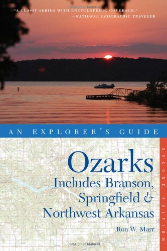 Explorer's Guide Ozarks: Includes Branson, Springfield & Northwest Arkansas (Second Edition)  (Explorer's Complete)