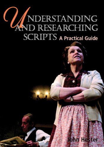 Understanding and Researching Scripts: A Practical Guide, John Hester