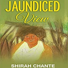 Jaundiced View Audiobook by Shirah Chante Narrated by Shirah Chante