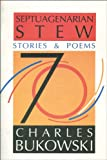 Septuagenarian Stew: Stories & Poems
