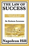 img - for By Napoleon Hill The Law of Success: In Sixteen Lessons: Complete and Unabridged [Paperback] book / textbook / text book