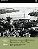img - for Cultural Landscape Report for Charlestown Navy Yard book / textbook / text book