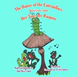 The Dance of the Caterpillars (Bilingual German-English) | Adele Marie Crouch