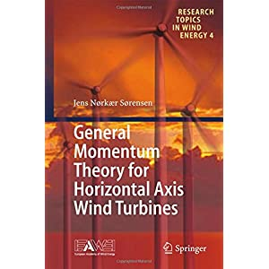 General Momentum Theory for Horizontal Axis Wind Turbines (Research Topics in Wind Energy)