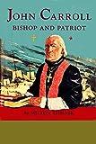 John Carroll, Bishop and Patriot