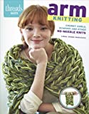 Arm Knitting: Chunky cowls, scarves and other no-needle knits
