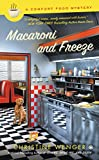 Image of Macaroni and Freeze: A Comfort Food Mystery