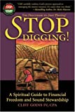 Stop Digging!: A Spiritual Guide to Financial Freedom and Sound Stewardship (Adelphos Economic Empowerment)