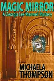 Magic Mirror: A Parisian Mystery (Georgia Lee Maxwell #1) (The Georgia Lee Maxwell Series)