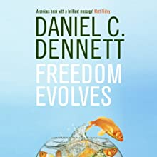 Freedom Evolves Audiobook by Daniel C. Dennett Narrated by Robert Blumenfeld