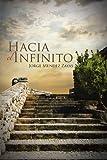 Hacia el infinito (Spanish Edition)