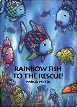 Rainbow fish to the rescue big book marcus pfister for Rainbow fish to the rescue