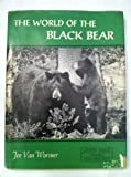 img - for The World Of The Black Bear book / textbook / text book