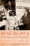 img - for Rene Blum and The Ballets Russes: In Search of a Lost Life book / textbook / text book