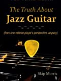img - for The Truth About Jazz Guitar book / textbook / text book