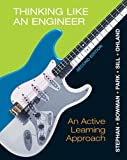 Thinking Like an Engineer: An Active Learning Approach (2nd Edition) 2nd (second) Edition by Stephan, Elizabeth A., Park, William J., Sill, Benjamin L., [2012]