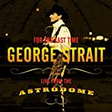 For the Last Time: Live from the Astrodome ~ George Strait
