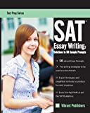 SAT Essay Writing: Solutions to 50 Sample Prompts (Test Prep Series) (Volume 1)