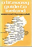 Literary Guide to Ireland (0905473361) by Cahill, Thomas