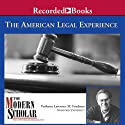 The Modern Scholar: The American Legal Experience Lecture by Lawrence Friedman