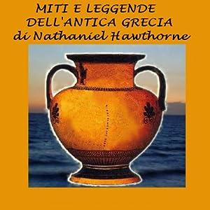 Miti e leggende dell'antica Grecia [Myths and Legends of Ancient Greece] Audiobook