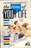 The Time of Your Life (Frameworks) (Frameworks Series) (0851106692) by MacDonald, Alan
