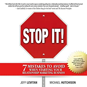 Stop It!: 7 Mistakes to Avoid When Starting Your Relationship Marketing Business | [Michael Hutchison, Jeff Levitan]