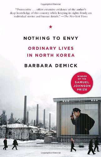 Nothing to Envy: Ordinary Lives in North Korea: Barbara Demick: 9780385523912: Amazon.com: Books