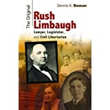 The Original Rush Limbaugh: Lawyer, Legislator, and Civil Libertarian (MISSOURI BIOGRAPHY SERIES)