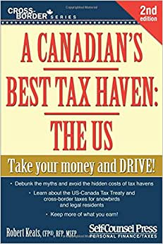 A Canadian's Best Tax Haven: The US: Take Your Money And DRIVE (Cross-Border Series)