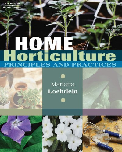 Home Horticulture: Principles and Practices
