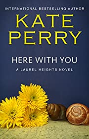 Here With You (A Laurel Heights Novel Book 8)