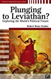 img - for Plunging to Leviathan?: Exploring the World's Political Future (Studies in Comparative Social Science) book / textbook / text book