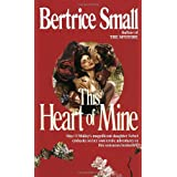 This Heart of Mine ~ Bertrice Small