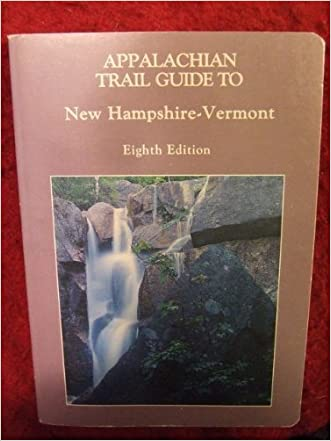 Appalachian Trail Guide to New Hampshire-Vermont/With Maps (Appalachian Trail Guide Series)