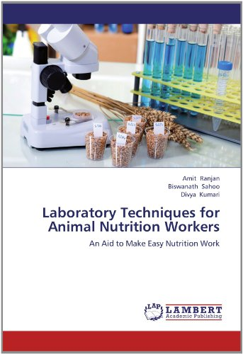 Laboratory Techniques for Animal Nutrition Workers: An Aid to Make Easy Nutrition Work