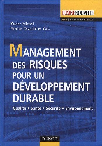 Management des risques pour un développement durable : Qualité-Santé-Sécurité-Environnement