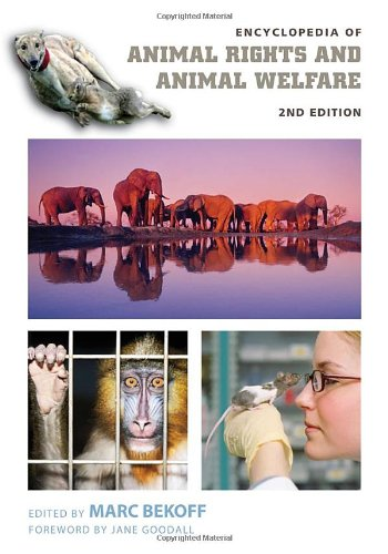 Encyclopedia Of Animal Rights And Animal Welfare [2 Volumes]