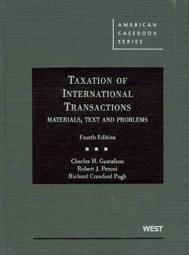 Gustafson, Peroni and Pugh's Taxation of International...