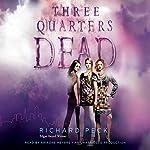Three Quarters Dead | Richard Peck
