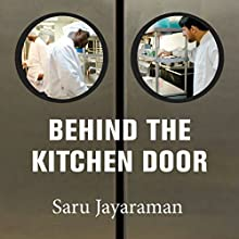Behind the Kitchen Door (       UNABRIDGED) by Saru Jayaraman Narrated by Yaz Manley