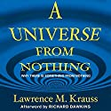 A Universe from Nothing: Why There Is Something Rather Than Nothing Audiobook by Lawrence M. Krauss Narrated by Lawrence M. Krauss, Simon Vance