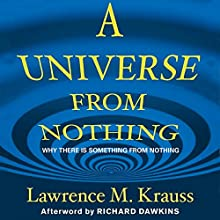 A Universe from Nothing: Why There Is Something Rather Than Nothing (       UNABRIDGED) by Lawrence M. Krauss Narrated by Lawrence M. Krauss, Simon Vance